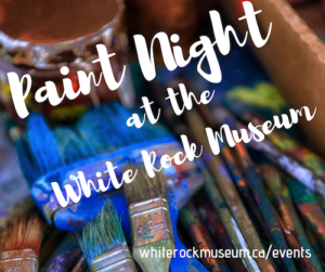 Paint Night at White Rock Museum