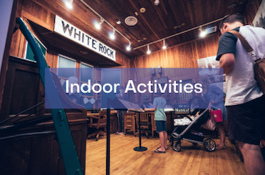 Indoor Activities - White Rock